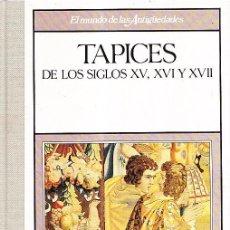Libros de segunda mano: TAPICES DE LOS SIGLOS XV, XVI Y XVII. Lote 39483222