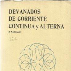 Libros de segunda mano: DEVANEOS DE CORRIENTE CONTINUA Y ALTERNA. J.F. TIRADO. EDITORIAL QUESADA. GRANADA. 1963. Lote 39490321