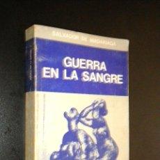 Libros de segunda mano: GUERRA EN LA SANGRE / MADARIAGA, SALVADOR DE . Lote 39541036