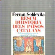 Libros de segunda mano: FERRAN SOLDEVILA : RESUM D'HISTÒRIA DELS PAÏSOS CATALANS - EDITORIAL BARCINO - 1974. Lote 39553041
