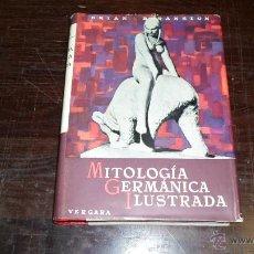 Libros de segunda mano: BRIAN BRANSTON, MITOLOGIA GERMANICA ILUSTRADA. ED. VERGARA. 2 ED- 1962. Lote 39560922