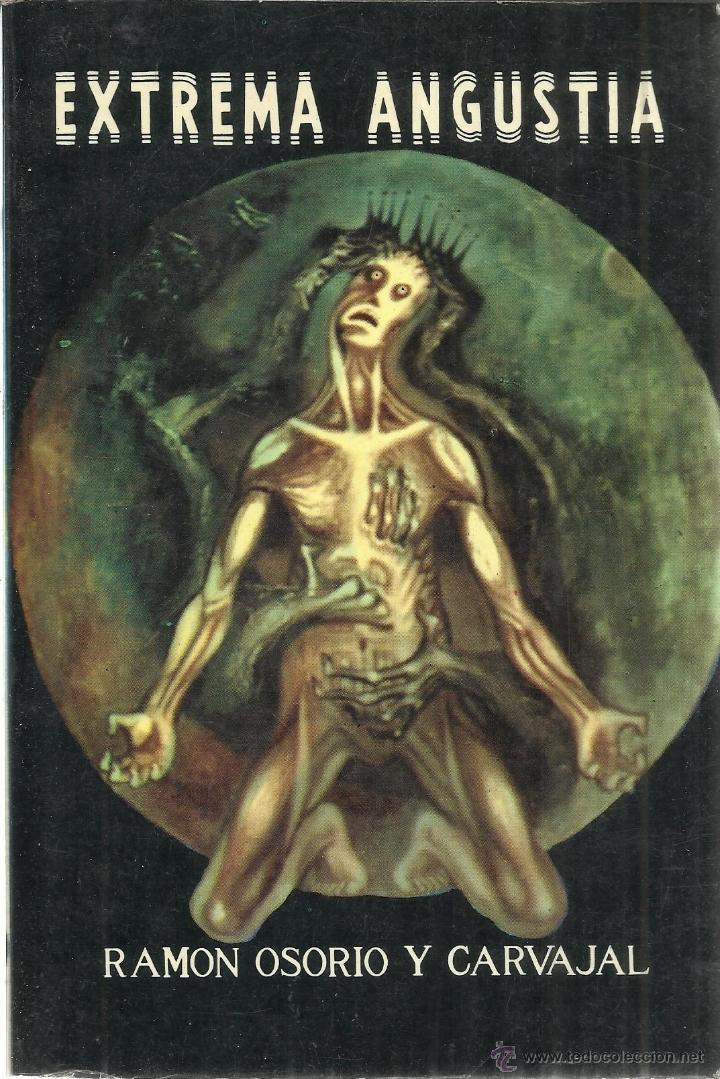 EXTREMA ANGUSTIA. RAMÓN OSORIO Y CARVAJAL. COSTA-AMIC EDITORES. MÉXICO. 1979 (Libros de Segunda Mano - Pensamiento - Otros)