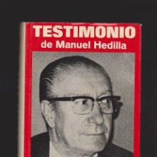 Libros de segunda mano: TESTIMONIO DE MANUEL HEDILLA - FALANGE ESPAÑOLA - ED. ACERVO /BARCELONA 1972. Lote 39594301