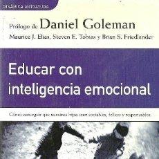 Libros de segunda mano: EDUCAR CON INTELIGENCIA EMOCIONAL.MAURICE J. ELIAS,STEVEN E. TOBIAS Y BRIAN S. FRIEDLANDER. Lote 48212865