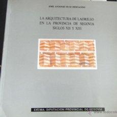 Libros de segunda mano: LA ARQUITECTURA DE LADRILLO EN LA PROVINCIA DE SEGOVIA (SS. XII-XIII). Lote 39600346