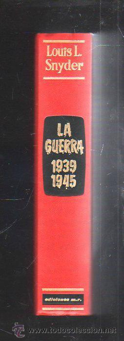 Libros de segunda mano: LA GUERRA 1939 - 1945. LOUIS L. SNYDER. EDICION MARTINEZ ROCA, 1967. LEER - Foto 4 - 39602562