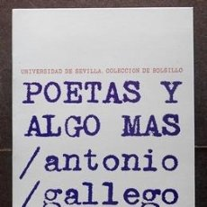 Libros de segunda mano: POETA Y ALGO MÁS - ANTONIO GALLEGO MORELL - UNIVERSIDAD DE SEVILLA (1978). Lote 39605318
