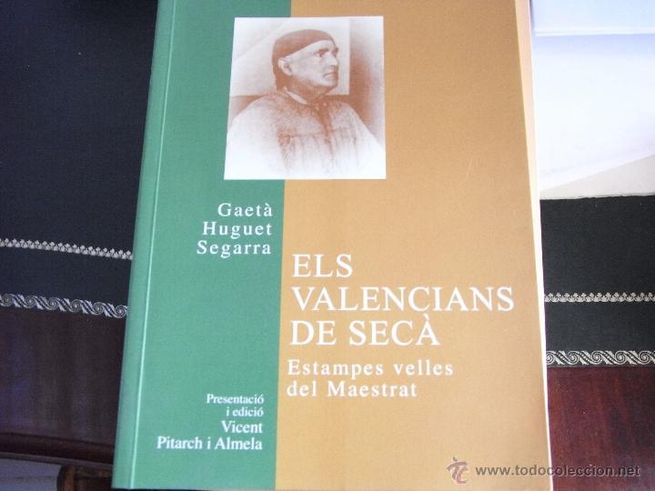 ELS VALENCIANS DE SECÀ. ESTAMPES VELLES DEL MAESTRAT. (Libros de Segunda Mano - Historia - Otros)