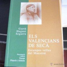 Libros de segunda mano: ELS VALENCIANS DE SECÀ. ESTAMPES VELLES DEL MAESTRAT.. Lote 39626112
