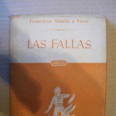 Libros de segunda mano: LAS FALLAS. FRANCISCO ALMELA Y VIVES. 1ª EDICIÓN. Lote 39626989