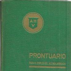 Libros de segunda mano: PRONTUARIO PARA EL EMPLEO DEL ACERO LAMINADO. ALTOR HORNOS DE VIZCAYA. BILBAO. 1959. Lote 39635845
