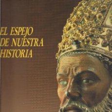 Libros de segunda mano: EL ESPEJO DE NUESTRA HISTORIA. LA DIÓCESIS DE ZARAGOZA A TRAVÉS DE LOS SIGLOS. CATÁLOGO. (1991). Lote 39636930