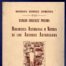 Libros de segunda mano: BIBLIOTECA ASTURIANA O NOTICIA DE LOS AUTORES ASTURIANOS. CARLOS GONZALEZ POSADA. . Lote 39645401