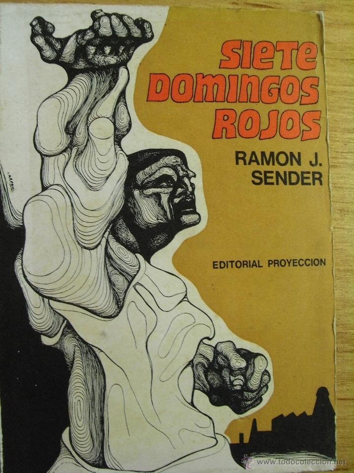 SIETE DOMINGOS ROJOS – RAMÓN J SÉNDER - ED. PROYECCIÓN . BUENOS AIRES. 1970. (Libros de Segunda Mano (posteriores a 1936) - Literatura - Otros)