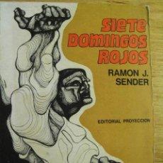 Libros de segunda mano: SIETE DOMINGOS ROJOS – RAMÓN J SÉNDER - ED. PROYECCIÓN . BUENOS AIRES. 1970. . Lote 39653891