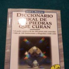 DICCIONARIO TIKAL DE LAS PIEDRAS QUE CURAN - LIBRO DE JOSÉ L. ALCARAZ - 174 PAG. ILUSTRADO