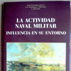 Libros de segunda mano: EMPRESA NACIONAL BAZAN. LIBRO LA ACTIVIDAD NAVAL MILITAR. LA INFLUENCIA EN SU ENTORNO.. Lote 39658706