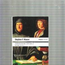 Libros de segunda mano: HISTORIA DE LAS CIENCIAS 2 -DEL SIGLO XVIII AL XX - STEPHEN F. MASON - . Lote 39677657
