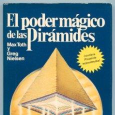 Libros de segunda mano: EL PODER MÁGICO DE LAS PIRÁMIDES - MAX TOTH Y GREG NIELSEN - MARTÍNEZ ROCA - 1977 (INCLUYE PIRAMIDE). Lote 39668965