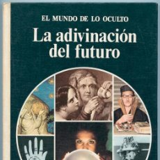 Libros de segunda mano: LA ADIVINACIÓN DEL FUTURO - EL MUNDO DE LO OCULTO - E. NOGUER - 1976 - 1ª EDICIÓN (EXCELENTE ESTADO). Lote 39669219
