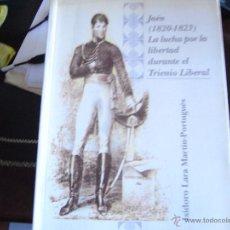 Libros de segunda mano: JAÉN (1820-1823) LA LUCHA POR LA LIBERTAD DURANTE EL TRIENIO LIBERAL.. Lote 39670899