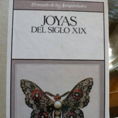 Libros de segunda mano: EL MUNDO DE LAS ANTIGUEDADES.JOYAS DEL SIGLO XIX. Lote 39671769