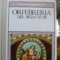 Libros de segunda mano: EL MUNDO DE LAS ANTIGUEDADES.ORFEBRERIA DEL SIGLO XIX. Lote 39671790