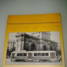 Libros de segunda mano: TRANVÍAS DE MADRID / CARLOS LÓPEZ BUSTOS / ALDABA EDICIONES 1986. Lote 39694533