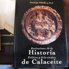 Libros de segunda mano: RECITACIONES DE LA HISTORIA POLÍTICA Y ECLESIÁSTICA DE CALACEITE.. Lote 39696422
