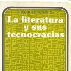 Libros de segunda mano: LA LITERATURA Y SUS TECNOCRACIAS. GEORGES MOUNIN. FONDO DE CULTURA ECONÓMICA. MÉXICO. 1984. Lote 39701479