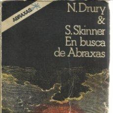Libros de segunda mano: EN BUSCA DE ABRAXAS. N. DRUDY & S. SKINNER. EDICIONES FELMAR. MADRID. 1975. Lote 39708310