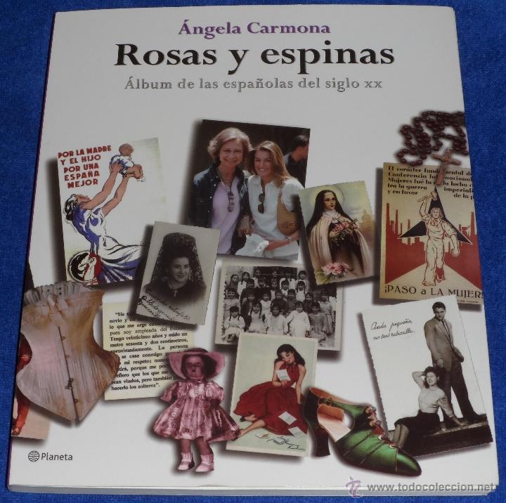 ROSAS Y ESPINAS - ANGELA CARMONA - PLANETA (2004) (Libros de Segunda Mano - Historia - Otros)