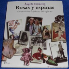 Libros de segunda mano: ROSAS Y ESPINAS - ANGELA CARMONA - PLANETA (2004). Lote 39712017