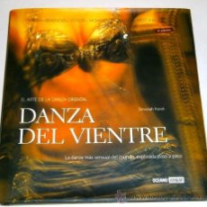 Libros de segunda mano: DANZA DEL VIENTRE POR DEVORAH KOREK DE ED. OCÉANO / AMBAR EN BARCELONA 2007 3ª EDICIÓN. Lote 39729424
