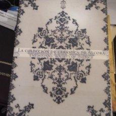 Libros de segunda mano: LA COLECCIÓN DE CERÁMICA DE ALCORA. THE HISPANIC SOCIETY OF AMERICA.. Lote 39733854