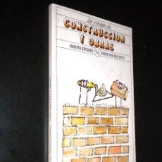 Libros de segunda mano: LOS ESTUDIOS DE CONSTRUCCION Y OBRAS / MONOGRAFIAS PROFESIONALES 96 FUNDACION UNIVERSIDAD-EMPRESA. Lote 39737089