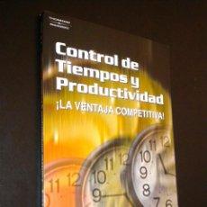 Libros de segunda mano: CONTROL DE TIEMPOS Y PRODUCTIVIDAD. Lote 39737583