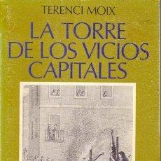 Libros de segunda mano: TERENCI MOIX LA TORRE DE LOS VICIOS CAPITALES ED. SEIX BARRAL 1972 1ª EDICIÓN COL BIBLIOTECA BREVE. Lote 12408315