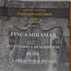 Libros de segunda mano: FINCA MIRAMAR. INVENTARIO Y DESCRIPCIÓN DE SUS LABRAS HERÁLDICAS. RM63480. Lote 39740416