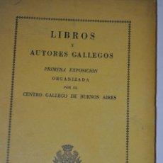 Libros de segunda mano: LIBROS Y AUTORES GALLEGOS. PRIMERA EXPOSICIÓN ORGANIZADA POR EL CENTRO GALLEGO DE BUENOS A. RM63520. Lote 39748839