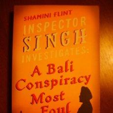 Libros de segunda mano: SHAMINI FLINT: INSPECTOR SINGH INVESTIGATES: A BALI CONSPIRACY MOST FOUL - ESCRITO EN INGLÉS. Lote 39757180