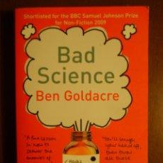 Libros de segunda mano: BEN GOLDACRE: BAD SCIENCE - ESCRITO EN INGLÉS. Lote 39757434