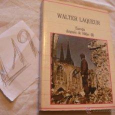 Libros de segunda mano: EUROPA DESPUES DE HITLER - WALTER LAQUEUR. Lote 39795236