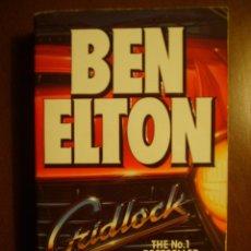Libros de segunda mano: BEN ELTON: GRIDLOCK- ESCRITO EN INGLÉS. Lote 39762370