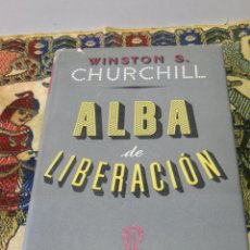 Libros de segunda mano: ALBA DE LIBERACION.-WINSTON S. CHURCHILL. Lote 39766225