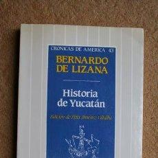 Libros de segunda mano: HISTORIA DE YUCATÁN. EDICIÓN DE FÉLIX JIMÉNEZ VILLALBA. (COLECCIÓN CRÓNICAS DE AMÉRICA Nº 43). Lote 39770668