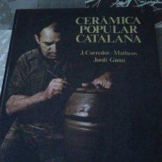 Libros de segunda mano: CERÀMICA POPULAR CATALANA. DE EDICIONES 62. . Lote 39772443