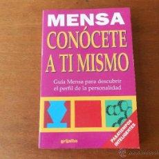 Libros de segunda mano: PSICOLOGÍA, PSIQUIATRÍA: CONÓCETE A TI MISMO (MENSA) ED. GRIJALBO 1999. Lote 39852822