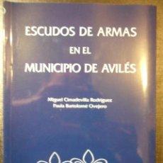 Libros de segunda mano: ESCUDOS DE ARMAS EN EL MUNICIPIO DE AVILES. MIGUEL CIMADEVILLA RODRIGUEZ - PAULA BARTOLOME OVEJERO.. Lote 39811650