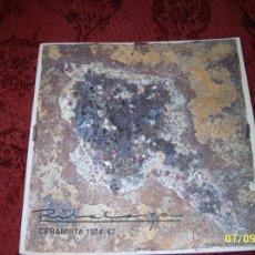 Libros de segunda mano: RIBALAIGA.CERAMISTA 1924-67. 1997. SA NOSTRA,CAIXA D'ESTALVIS.IMPRESSIONANT EXEMPLAR.VEURE FOTOS.. Lote 39830926